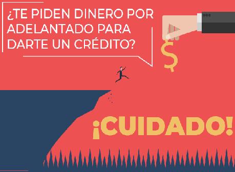 ¿Te piden dinero por adelantado para darte un credito?